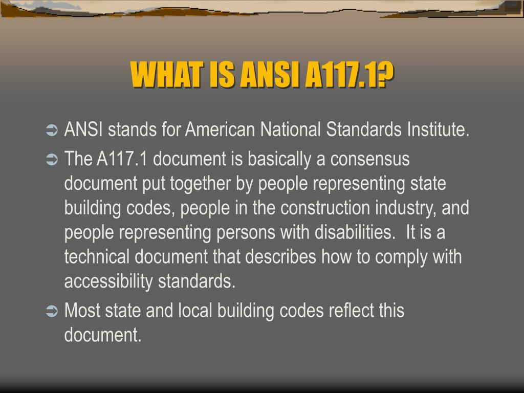 WHAT IS ANSI A117.1?