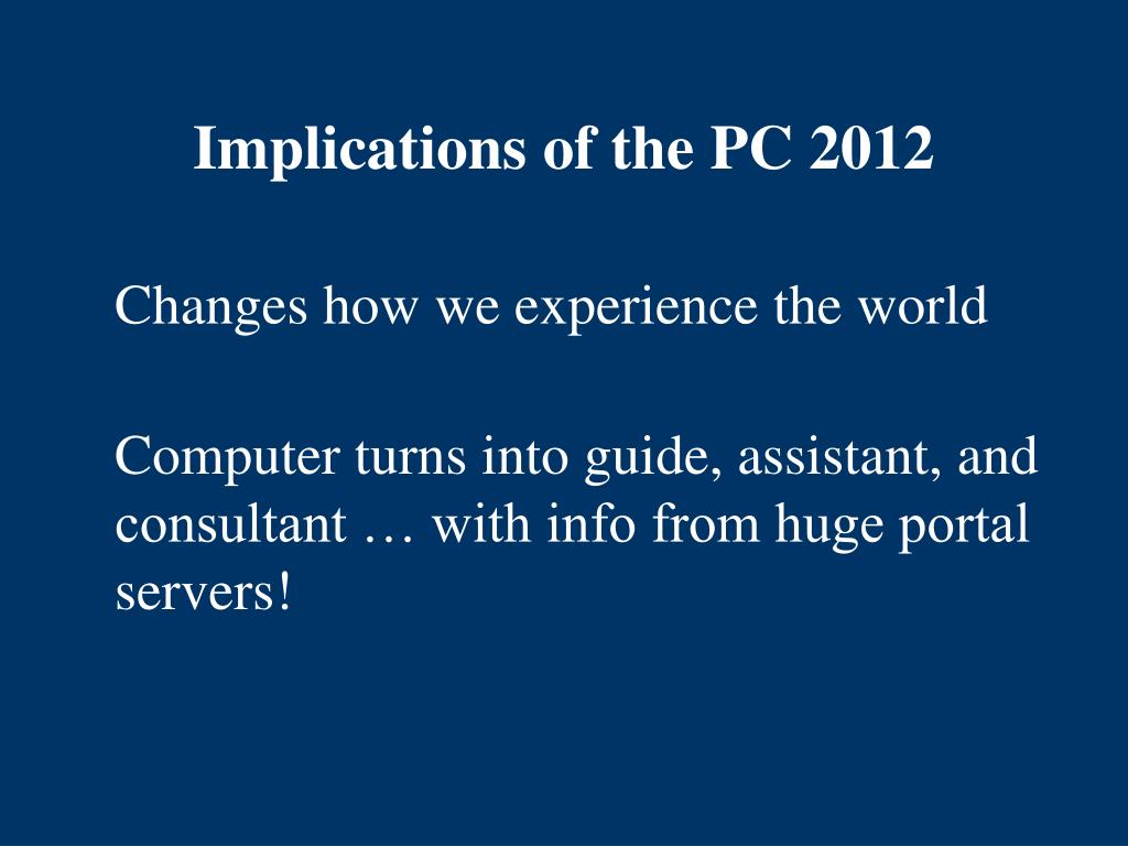Implications of the PC 2012