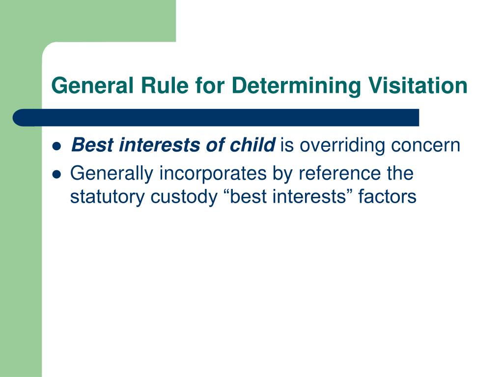 General Rule for Determining Visitation