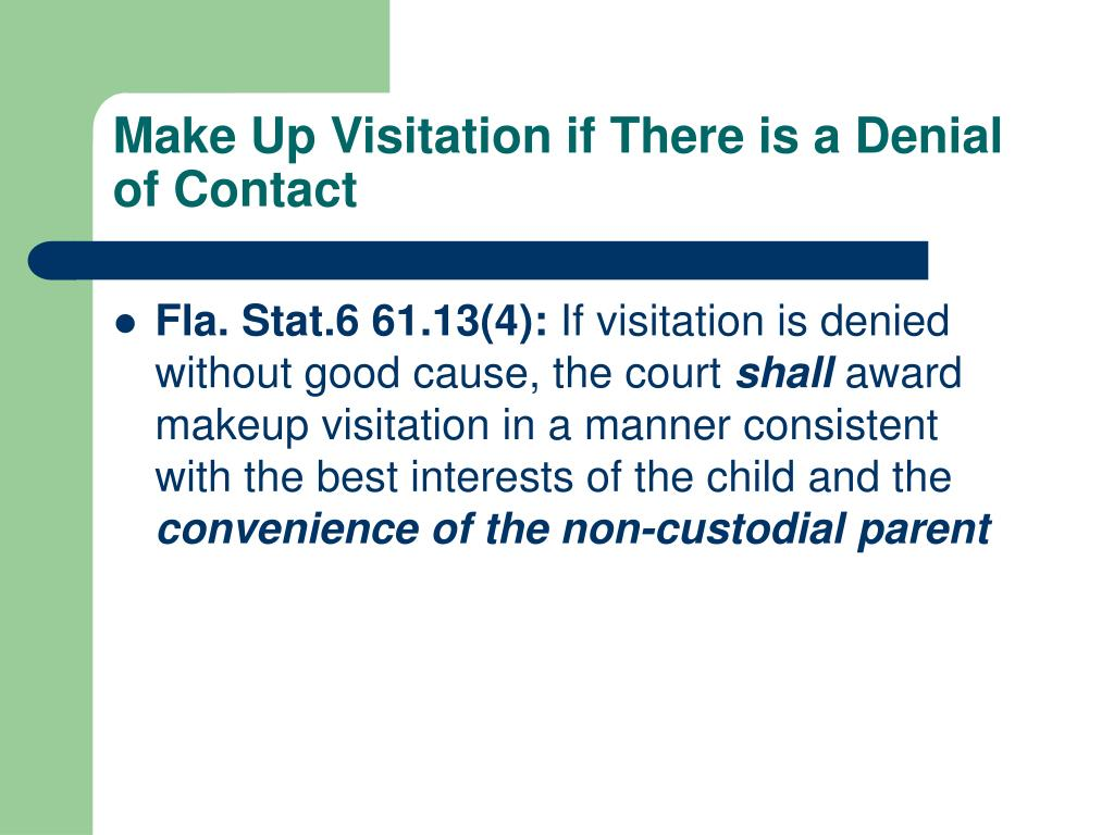 Make Up Visitation if There is a Denial of Contact