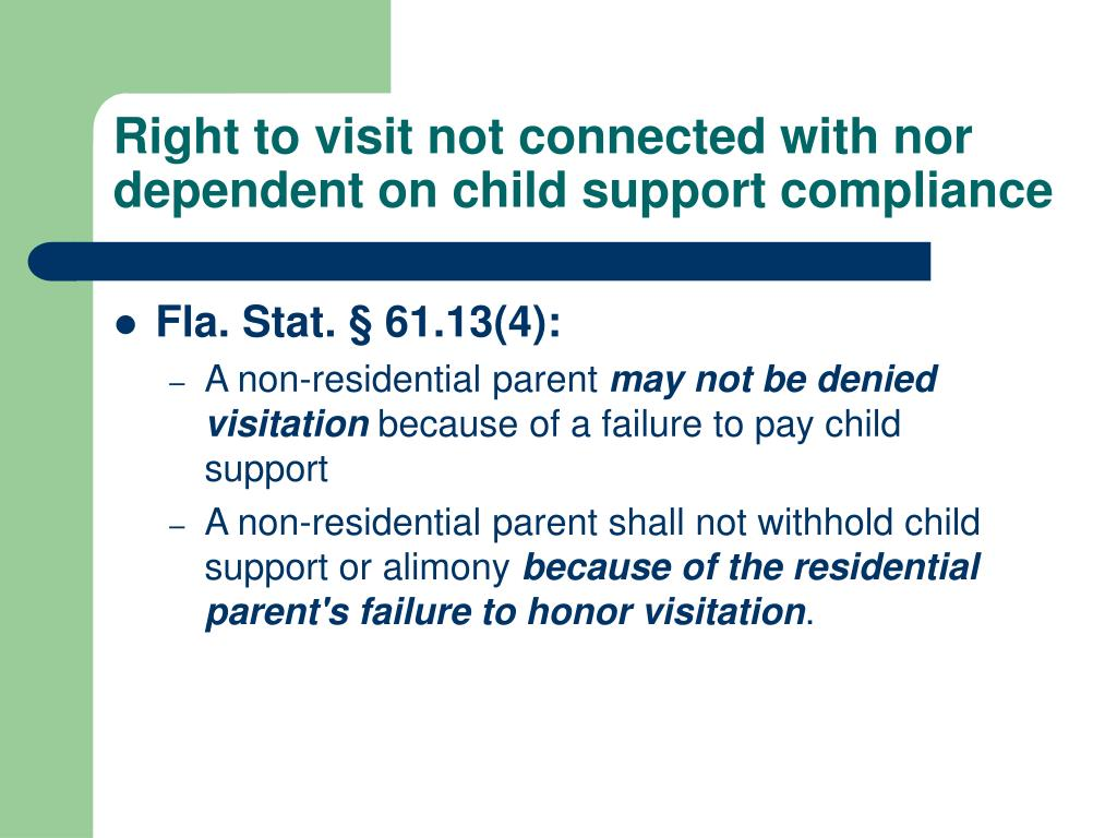 Right to visit not connected with nor dependent on child support compliance