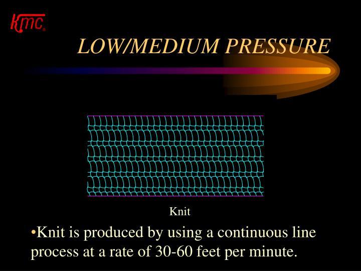 LOW/MEDIUM PRESSURE