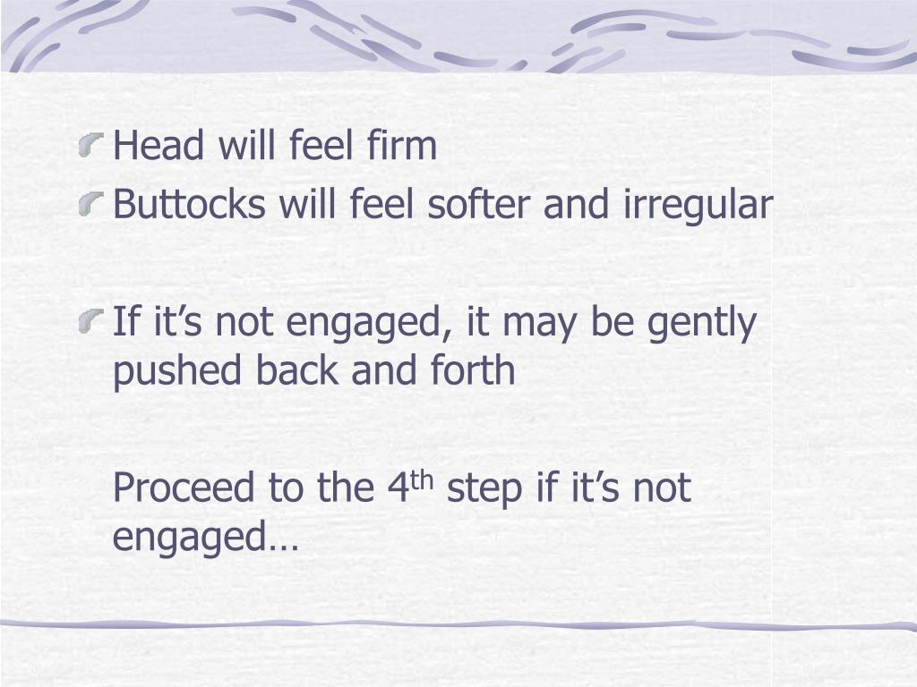 Head will feel firm