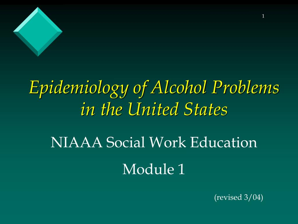 Epidemiology of Alcohol Problems in the United States