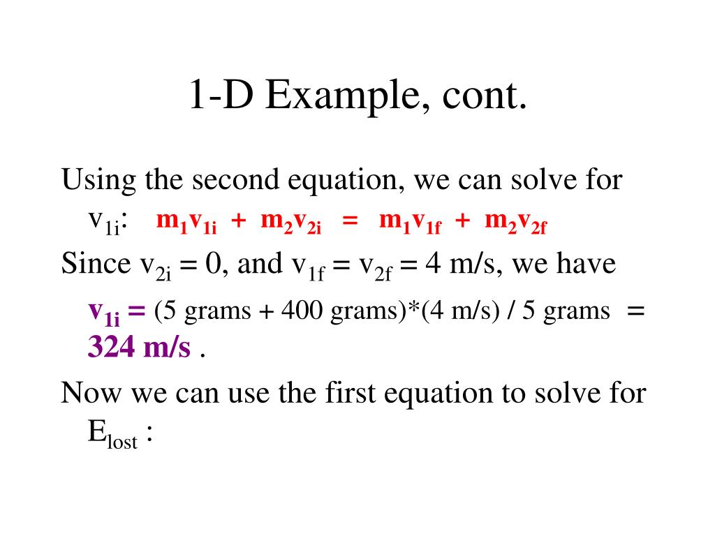 1-D Example, cont.