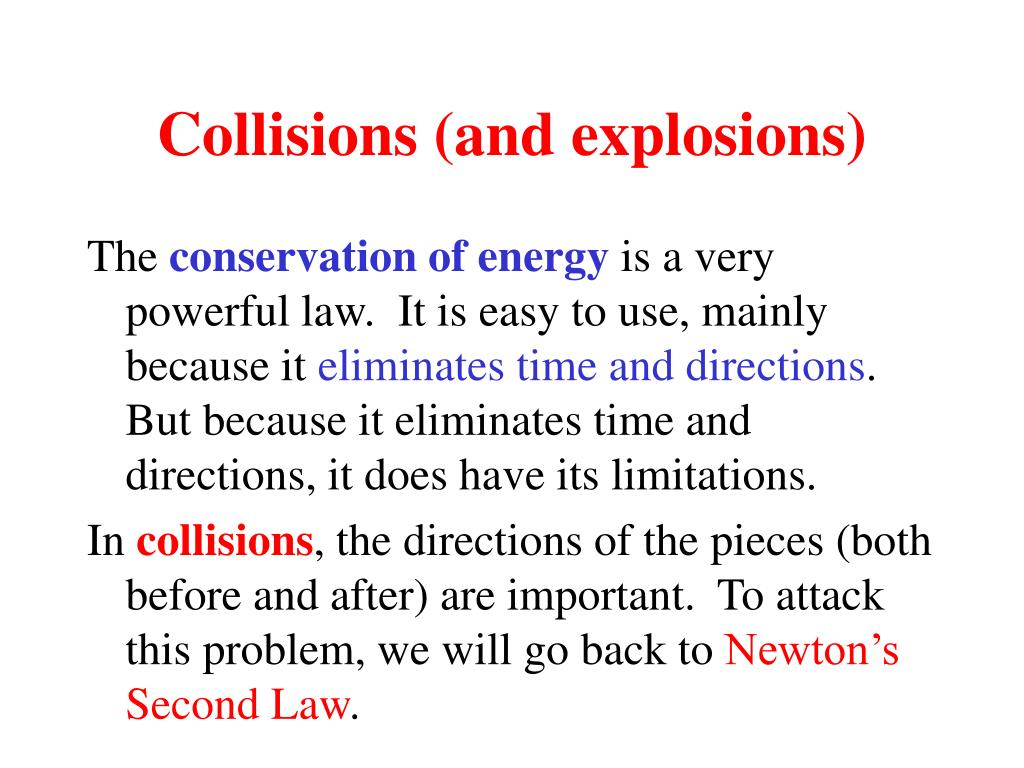 Collisions (and explosions)