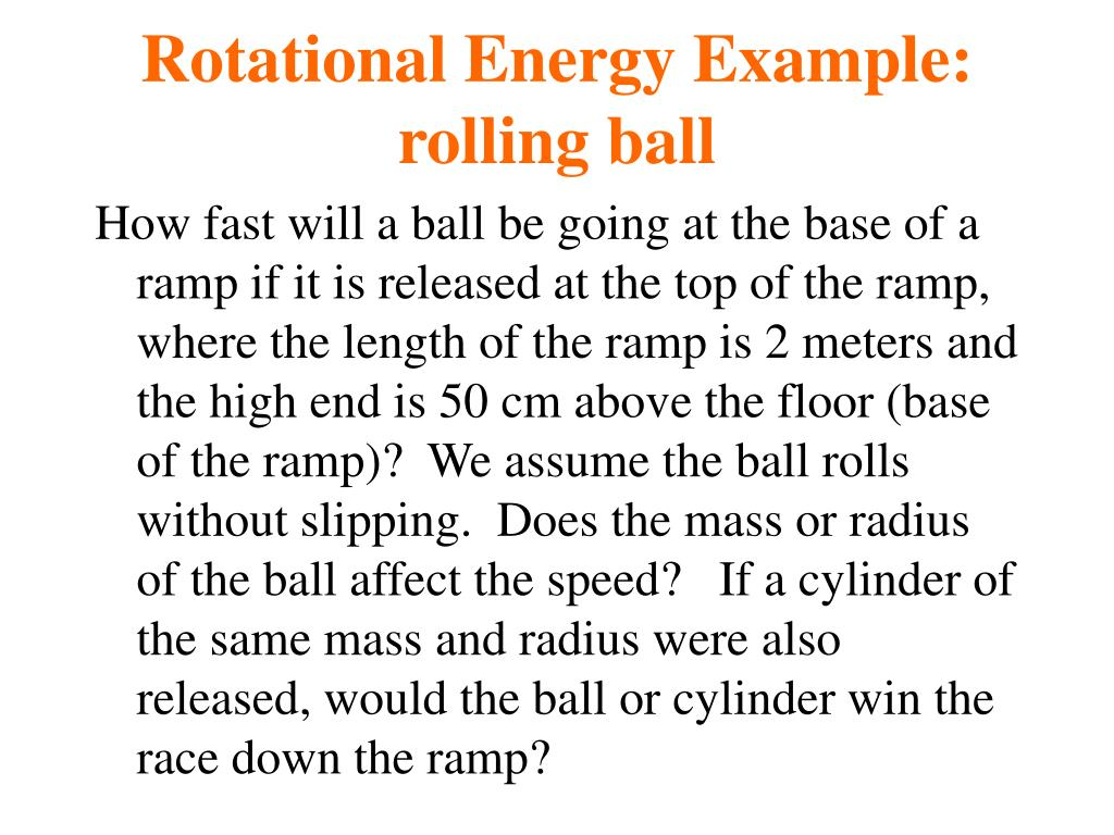 Rotational Energy Example:  rolling ball