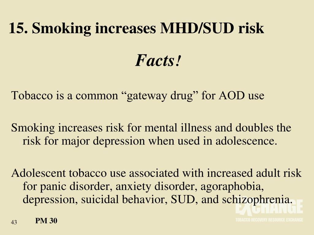 15. Smoking increases MHD/SUD risk