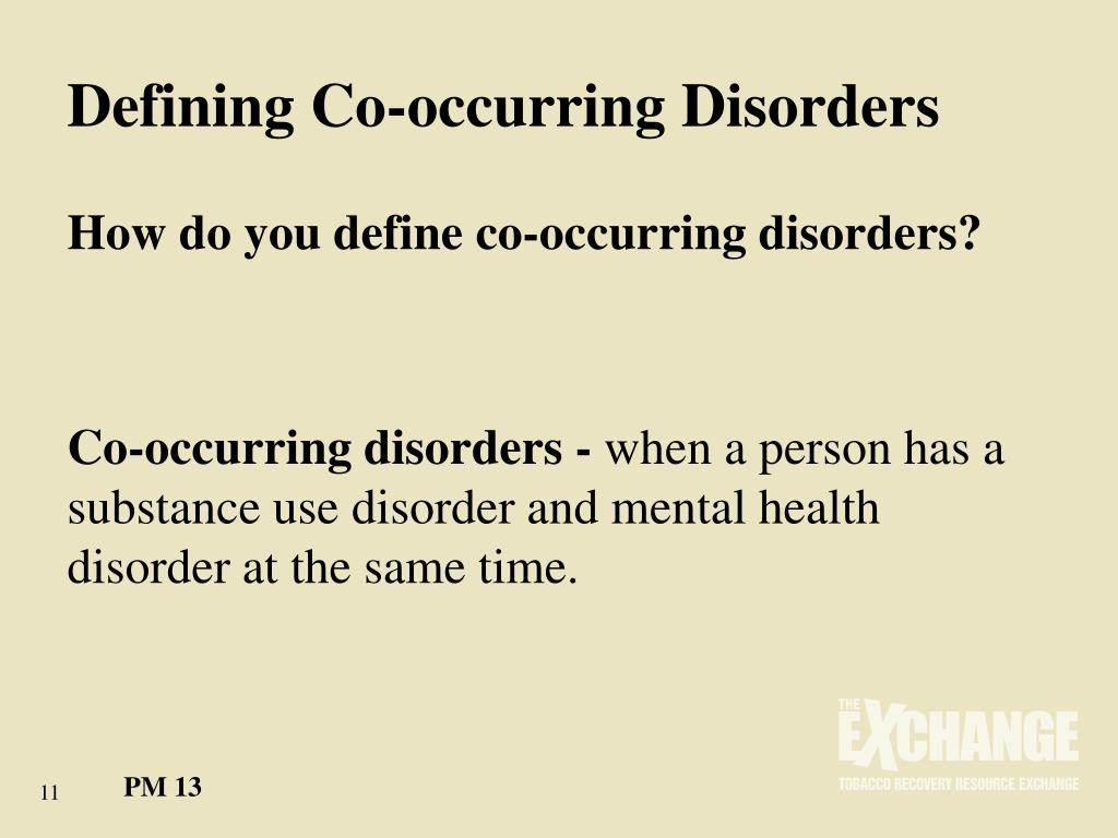 Defining Co-occurring Disorders