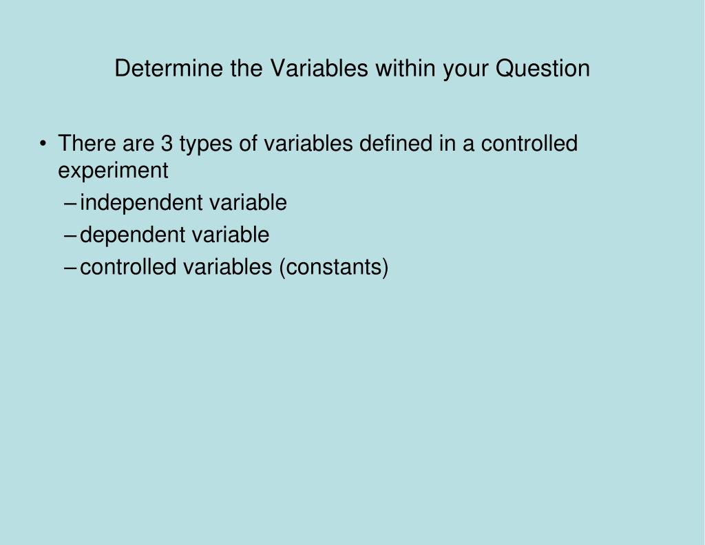 Determine the Variables within your Question