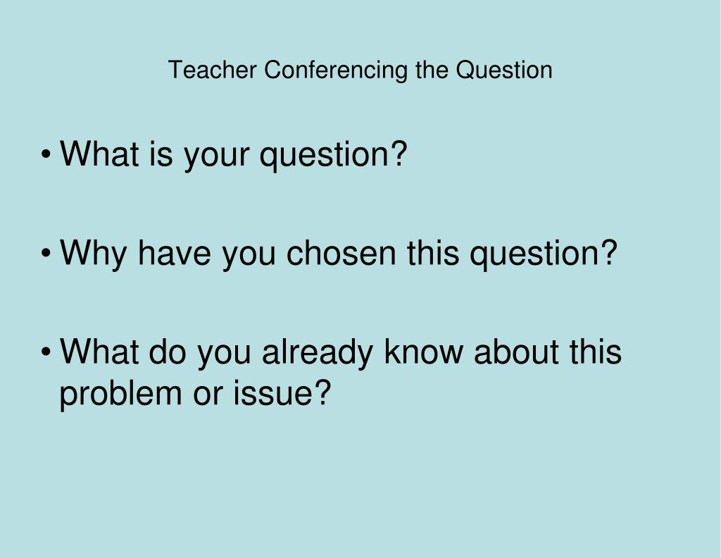Teacher Conferencing the Question