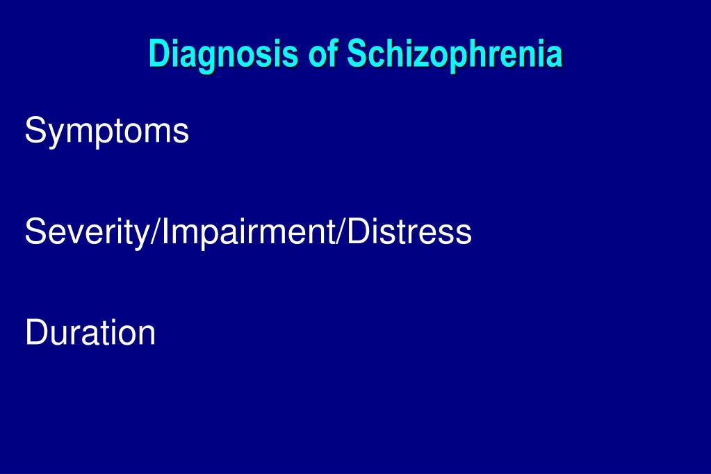 Diagnosis of Schizophrenia