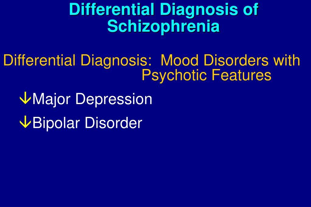 Differential Diagnosis of Schizophrenia