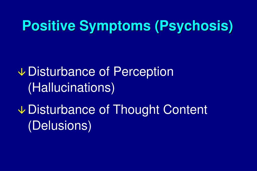 Positive Symptoms (Psychosis)
