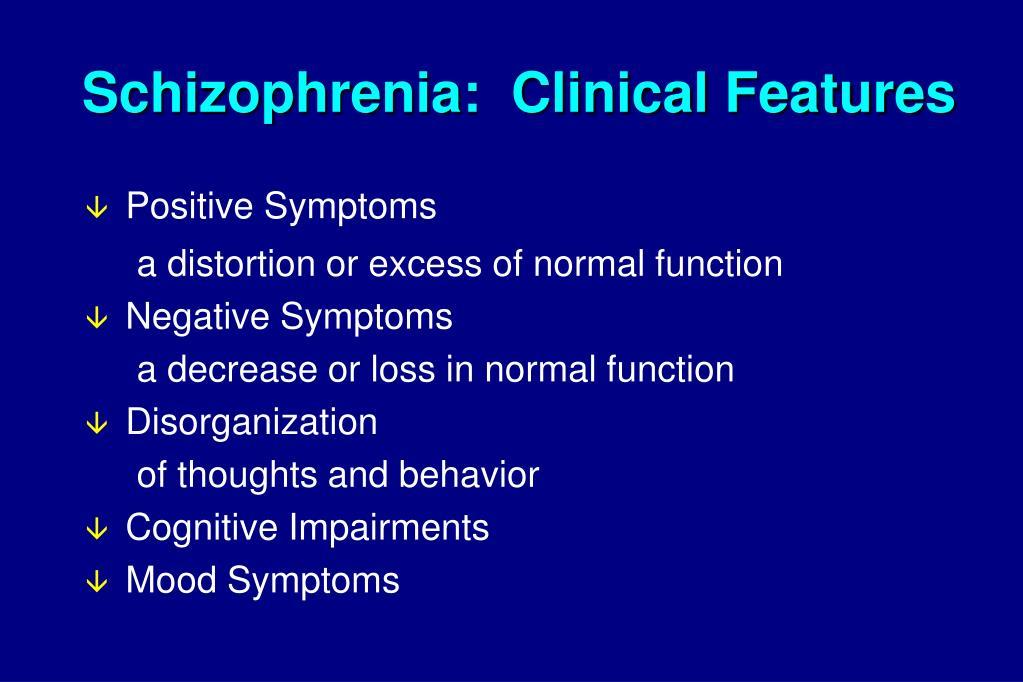 Schizophrenia:  Clinical Features