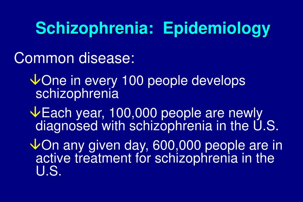 Schizophrenia:  Epidemiology