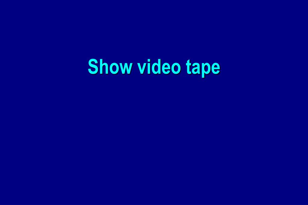 Show video tape