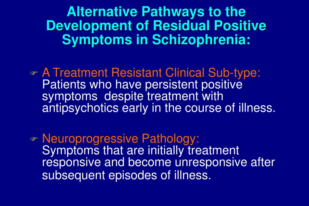 Alternative Pathways to the Development of Residual Positive Symptoms in Schizophrenia: