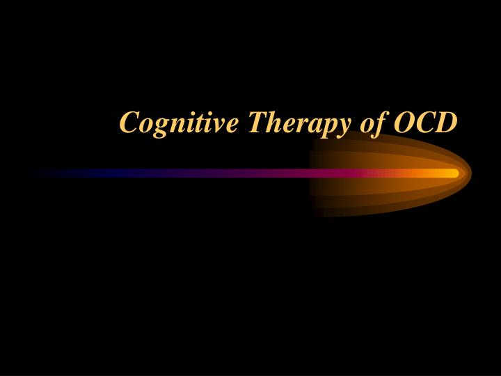 Cognitive Therapy of OCD