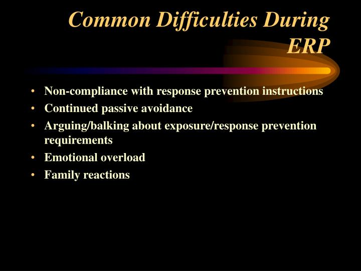 Common Difficulties During ERP