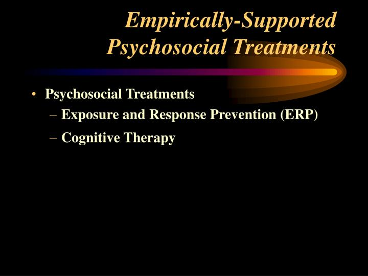 Empirically-Supported Psychosocial Treatments