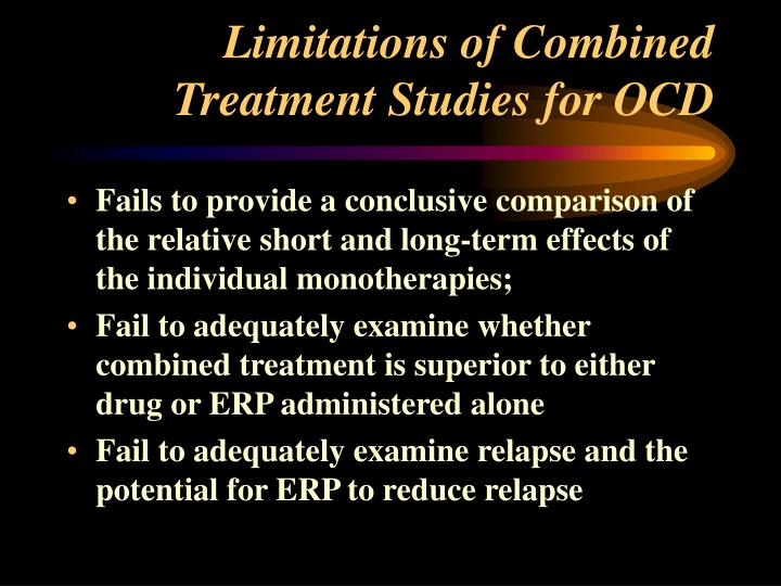 Limitations of Combined Treatment Studies for OCD