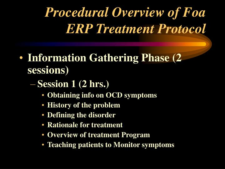 Procedural Overview of Foa ERP Treatment Protocol