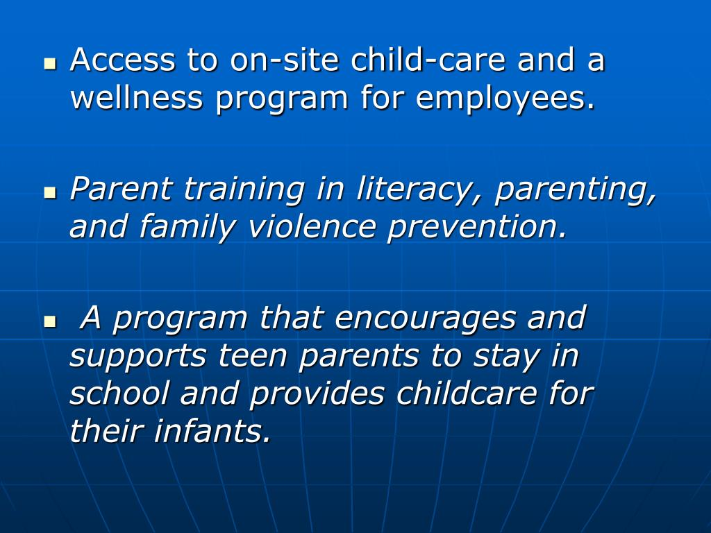 Access to on-site child-care and a wellness program for employees.