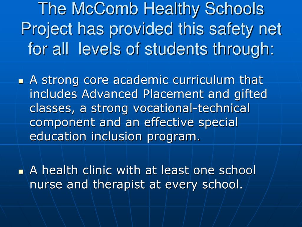 The McComb Healthy Schools Project has provided this safety net  for all  levels of students through: