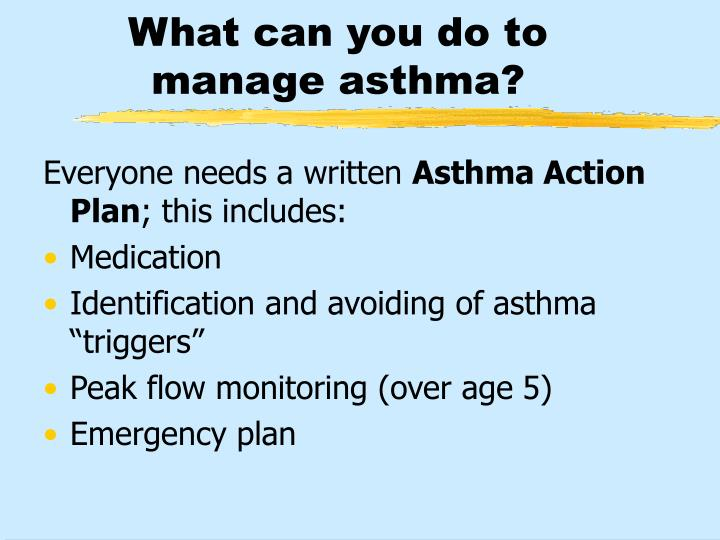 What can you do to manage asthma?