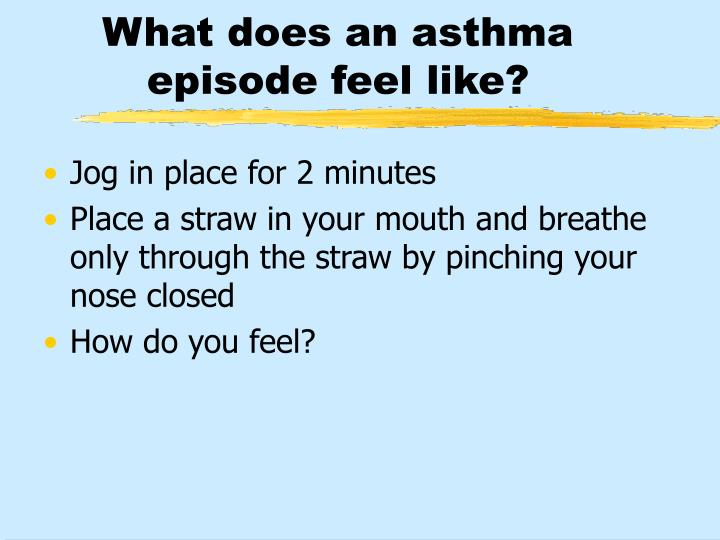 What does an asthma episode feel like?