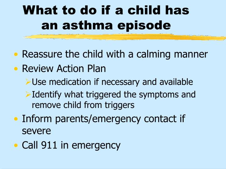 What to do if a child has an asthma episode