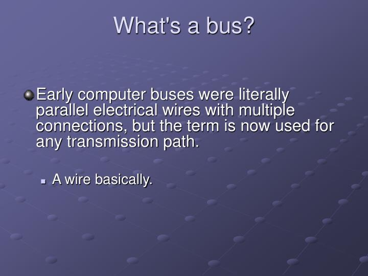 What's a bus?