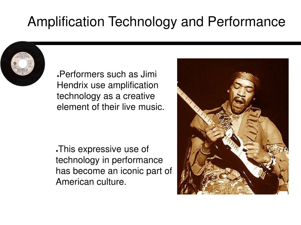 Amplification Technology and Performance