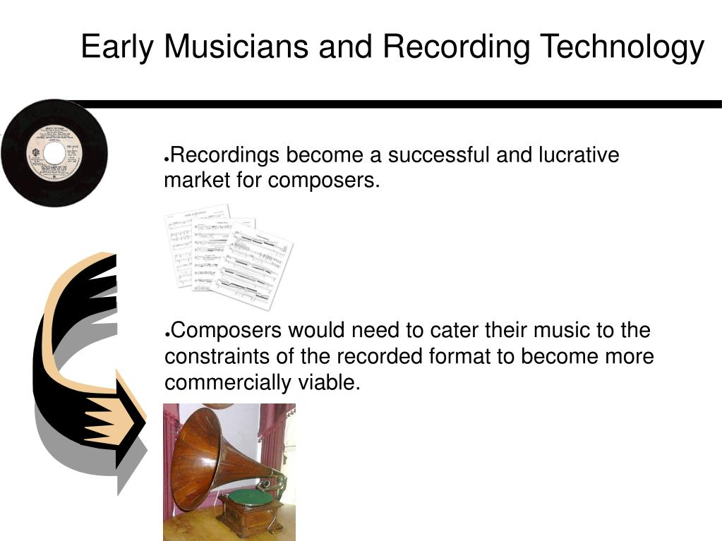 Early Musicians and Recording Technology