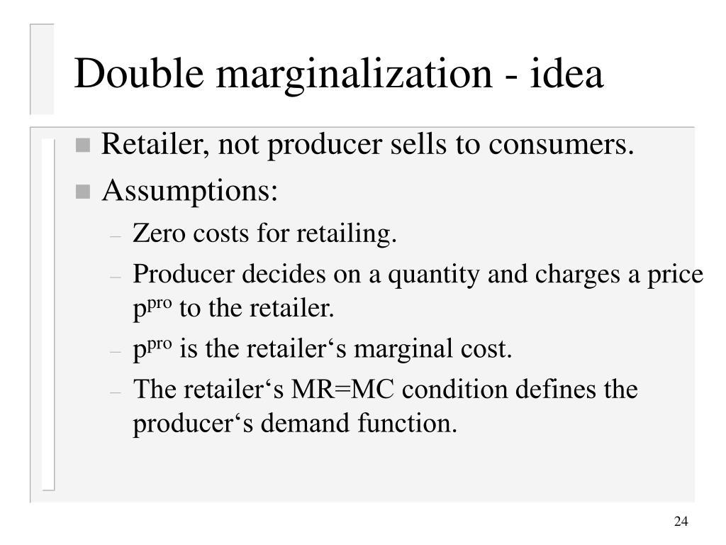 Double marginalization - idea