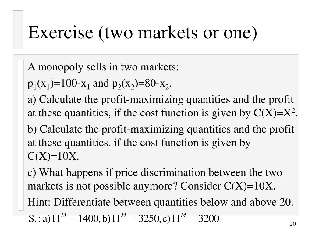 Exercise (two markets or one)