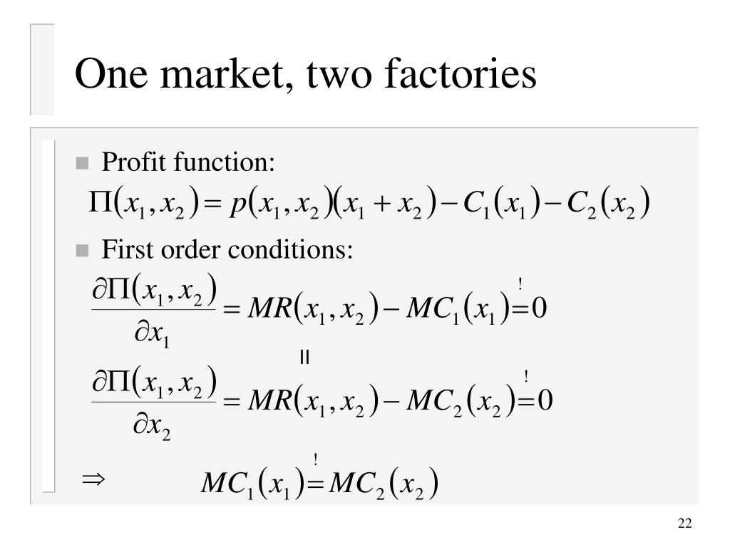 One market, two factories