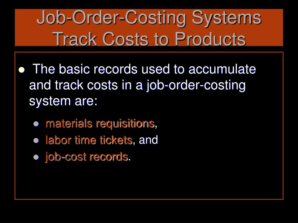 Job-Order-Costing Systems Track Costs to Products
