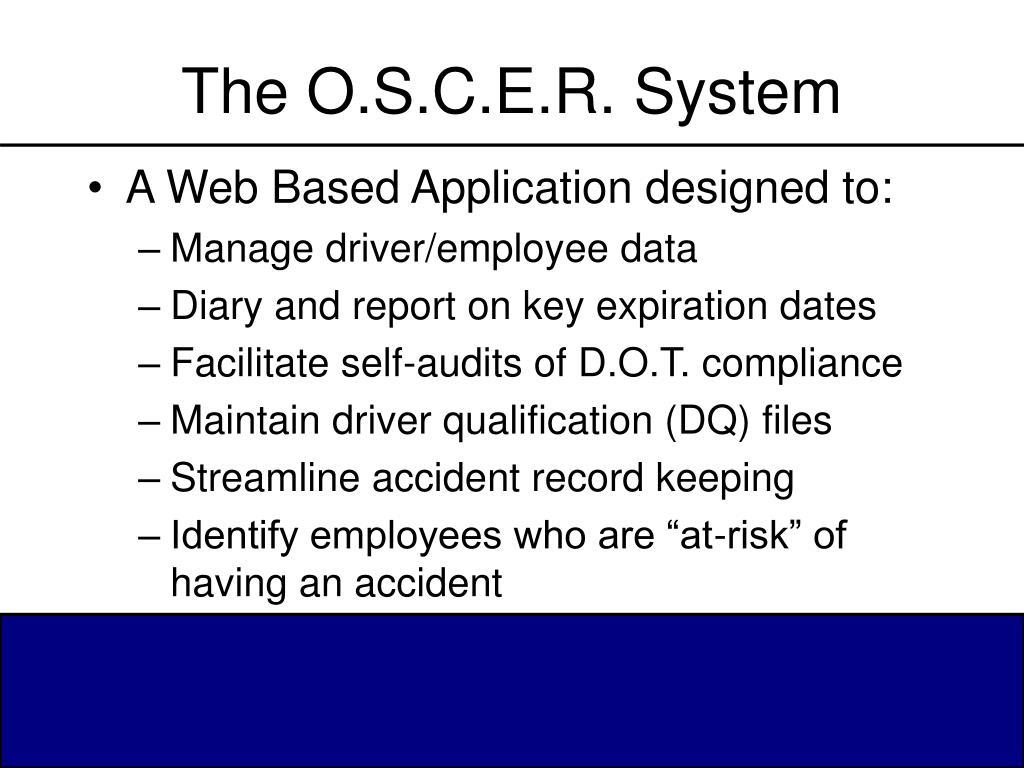 The O.S.C.E.R. System