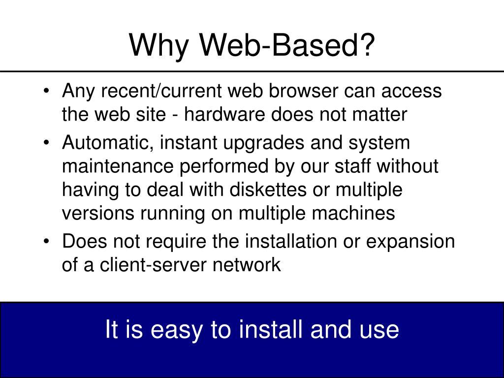 Why Web-Based?