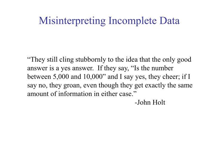 Misinterpreting Incomplete Data