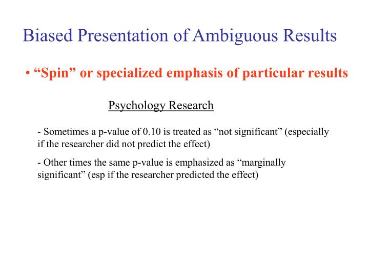 Biased Presentation of Ambiguous Results
