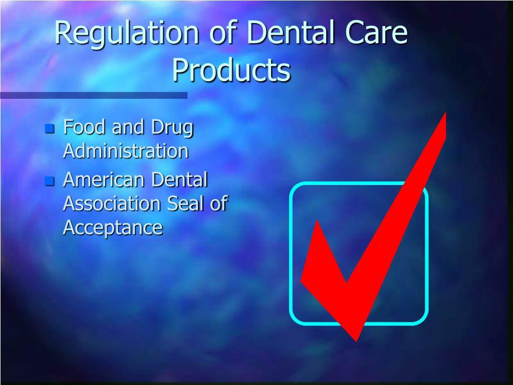 Regulation of Dental Care Products