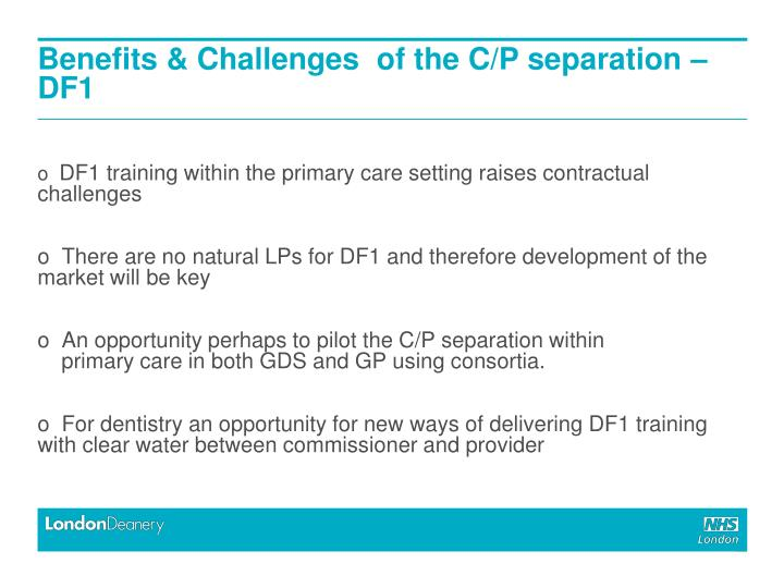 Benefits & Challenges  of the C/P separation – DF1