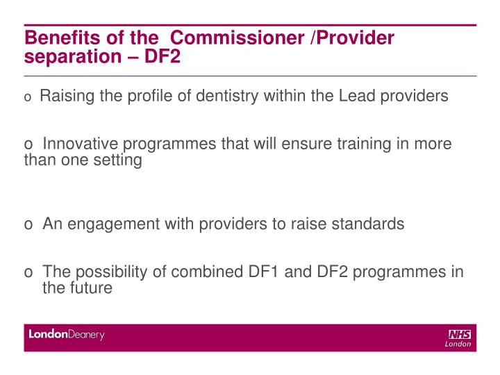 Benefits of the  Commissioner /Provider separation – DF2