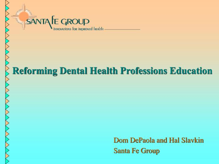 Reforming Dental Health Professions Education