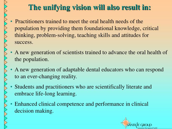 The unifying vision will also result in: