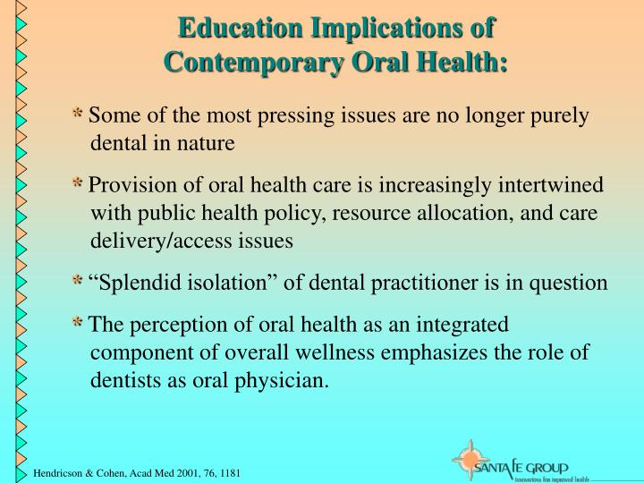 Education Implications of               Contemporary Oral Health: