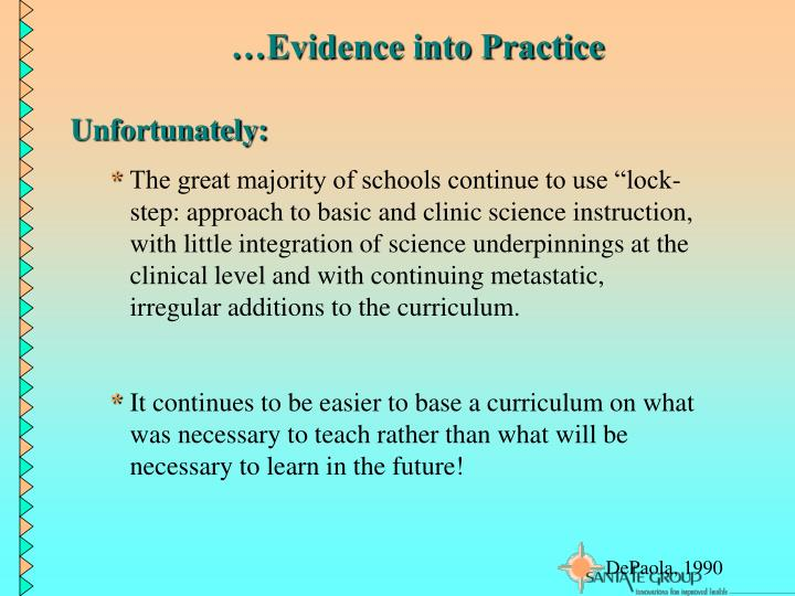 …Evidence into Practice